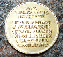 "A medal commemorating Germany's 1923 hyperinflation. The engraving reads: ""On 1st November 1923 1 pound of bread cost 3 billion, 1 pound of meat: 36 billion, 1 glass of beer: 4 billion."""