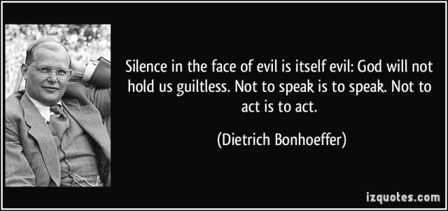 quote-silence-in-the-face-of-evil-is-itself-evil-god-will-not-hold-us-guiltless-not-to-speak-is-to-dietrich-bonhoeffer-212183